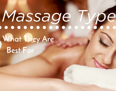 7 Massage Types and What They are Best For